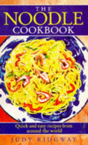 9780091791247: The Noodle Cookbook: Quick and Easy Recipes from Around the World (Good Housekeeping)