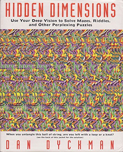 9780091791308: Hidden Dimensions: Use Your Deep Vision to Solve Mazes, Aiddles and other Perplexing Puzzles