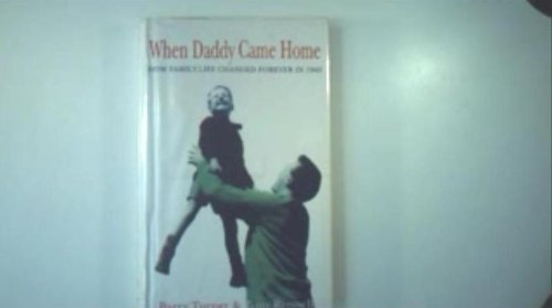 9780091791438: When Daddy Came Home: How Family Life Changed for Ever in 1945
