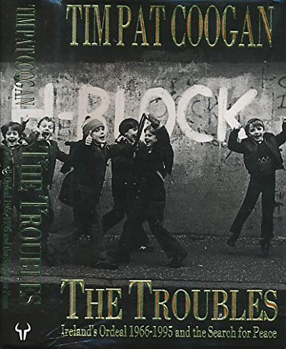 9780091791469: The Troubles: Ireland's Ordeal, 1969-95, and the Search for Peace