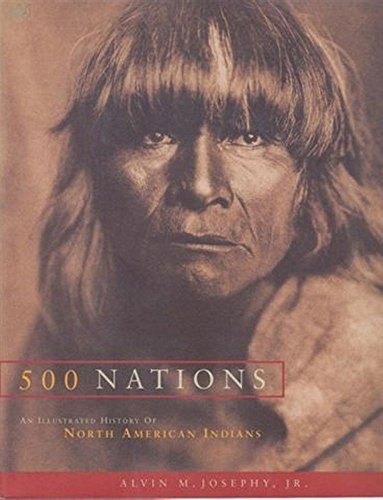 9780091791483: 500 Nations: An Illustrated History of North American Indians