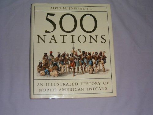 9780091791483: 500 Nations - An Illustarted History Of North American Indians