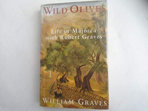 9780091791520: Wild Olives: Life in Majorca with Robert Graves
