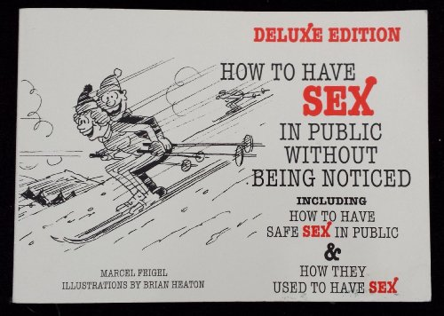 9780091791667: How to Have Sex in Public Without Being Noticed