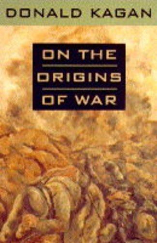 9780091791797: On the Origins of War