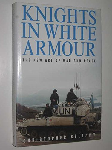 9780091791841: Knights in White Armour: New Art of War and Peace
