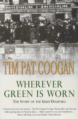 9780091793456: Wherever Green is Worn: The Story of the Irish Diaspora