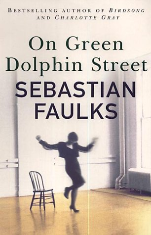 On Green Dolphin Street (0091793505) by Sebastian Faulks