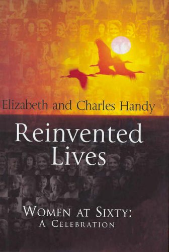 9780091793586: Reinvented Lives: Women at Sixty: A Celebration