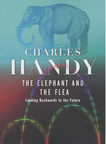 9780091793630: The Elephant and the Flea: Looking Backwards to the Future