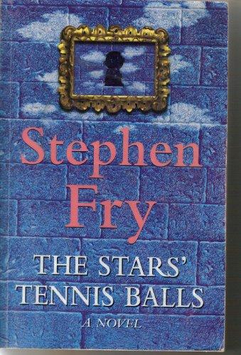 9780091793883: The Stars' Tennis Balls by Fry, Stephen