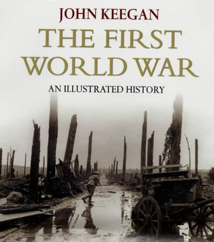 9780091793920: The First World War: An Illustrated History