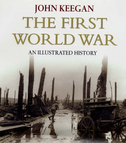 9780091793920: The First World War: New Illustrated Edition