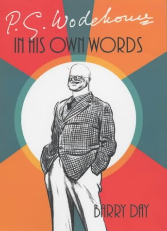 9780091793999: P.G. Wodehouse: In His Own Words
