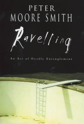 Ravelling SIGNED*****LINED: Peter Moore Smith