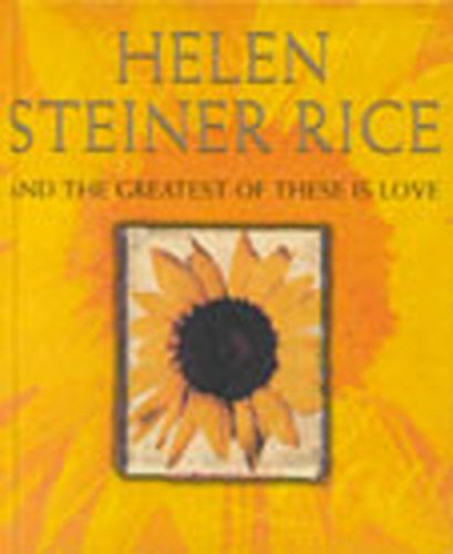 And The Greatest Of These Is Love: Steiner Rice, Helen