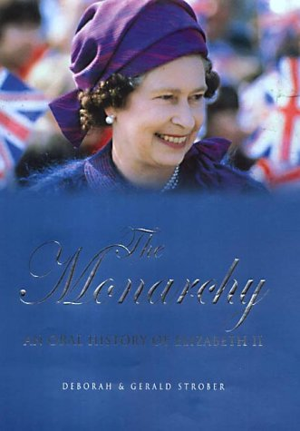 9780091794156: The Monarchy, An Oral History of Elizabeth II