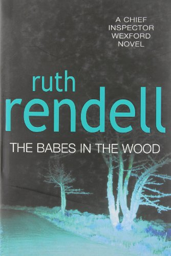 9780091794460: The Babes in the Wood (Wexford)