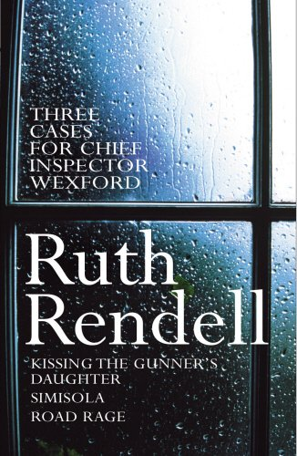 """Three Cases for Chief Inspector Wexford: """"Kissing the Gunner's Daughter"""", """"..."""