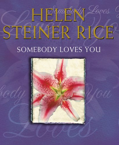 Somebody Loves You (9780091794521) by Helen Steiner Rice