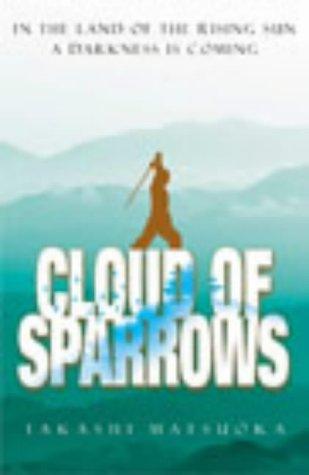 9780091794545: Matsuoka, T: Cloud of Sparrows