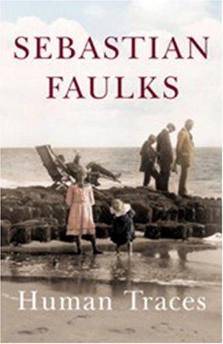 Human Traces: Faulks, Sebastian