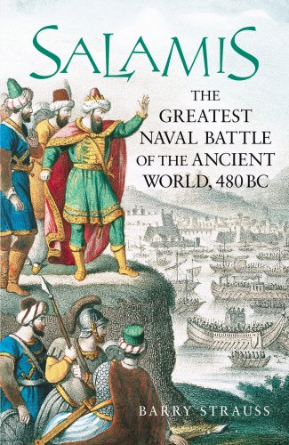 Salamis: The Greatest Battle of the Ancient World, 480BC: Strauss, Barry S.