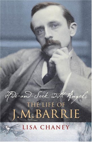 9780091795399: Hide-and-Seek With AngelsThe Life of J.M. Barrie