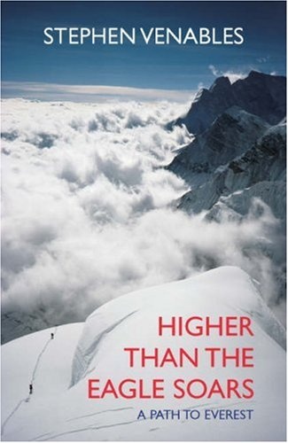 9780091795610: Higher Than the Eagle Soars: A Path to Everest