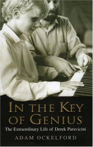 In the Key of Genius: The Extraordinary Life of Derek Paravicini: Ockelford, Adam