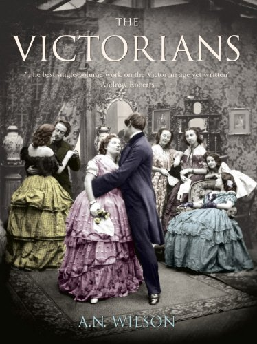The Victorians Illustrated Edition: Wilson, A.N.