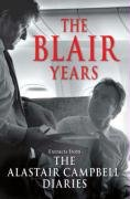 9780091796297: The Blair Years: Extracts from The Alastair Campbell Diaries