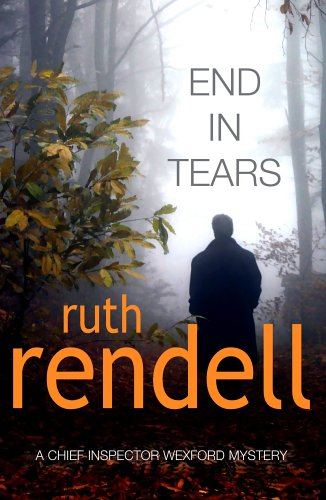 9780091796419: End In Tears: (A Wexford Case)