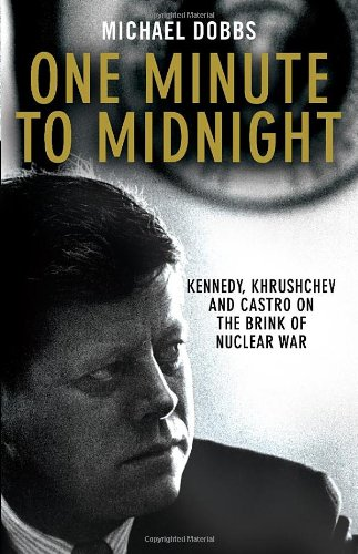 9780091796662: One Minute To Midnight: Kennedy, Khrushchev and Castro on the Brink of Nuclear War