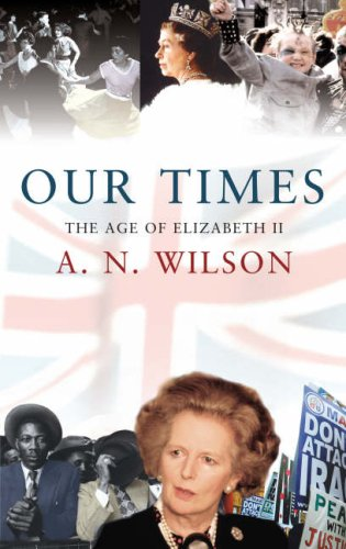 9780091796716: Our Times: The Age of Elizabeth II