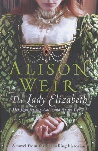 9780091796778: The Lady Elizabeth