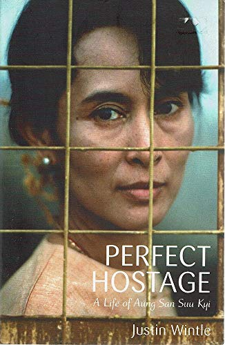 9780091796815: The Perfect Hostage: A Life of Aung San Suu Kyi