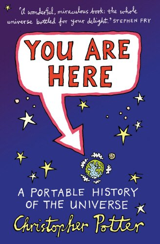 9780091796884: You Are Here: A Portable History of the Universe