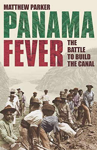 9780091797041: Panama Fever: The Battle to Build the Canal