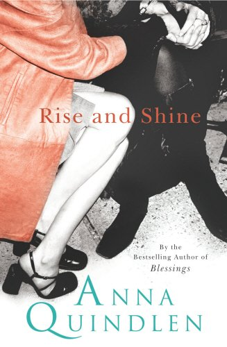 Rise And Shine (0091797136) by Anna Quindlen