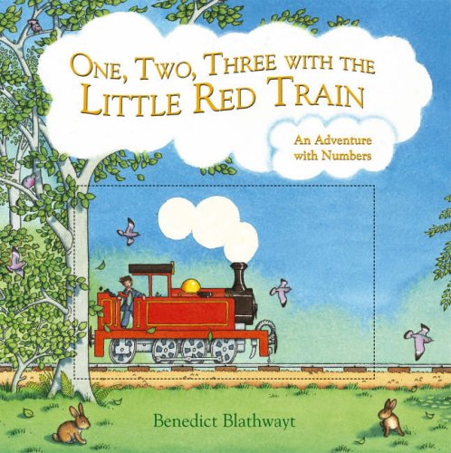 9780091798512: One, Two, Three with the Little Red Train: An adventure with numbers