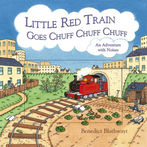 9780091798536: Little Red Train Goes Chuff, Chuff, Chuff: An Adventure with Noises