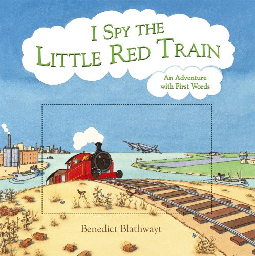 9780091798543: I Spy the Little Red Train An Adventure with First Words