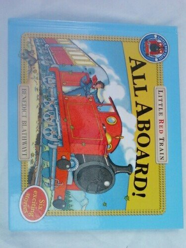 All Aboard! Little Red Train: Benedict Blathwayt
