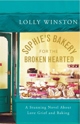 9780091799892: Sophie's Bakery For The Broken Hearted