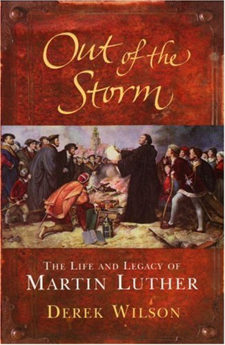9780091800017: Out Of The Storm: The Life and Legacy of Martin Luther