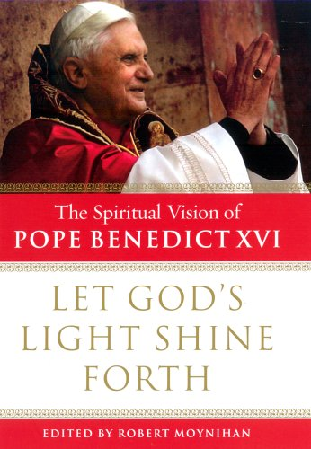 9780091800307: Let God's Light Shine Forth: The Spiritual Vision of Pope Benedict XVI