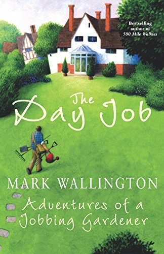 9780091800390: The Day Job: Adventures of a Jobbing Gardener
