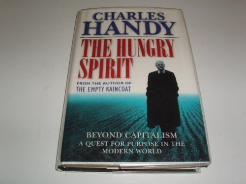 9780091800468: Hungry Spirit: Beyond Capitalism - A Quest for Purpose in the Modern World
