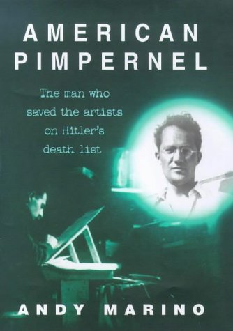9780091800536: American Pimpernel: The Man Who Saved the Artists on Hitler's Death List